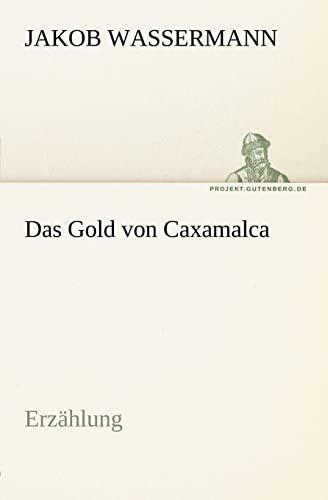 9783842412736: Das Gold von Caxamalca (TREDITION CLASSICS)