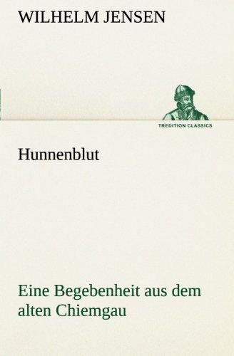 9783842413245: Hunnenblut: Eine Begebenheit aus dem alten Chiemgau (TREDITION CLASSICS) (German Edition)