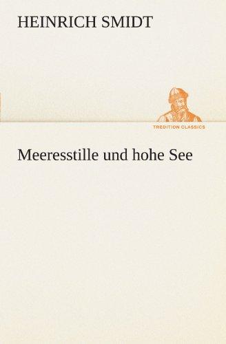 Meeresstille und hohe See: Smidt, Heinrich