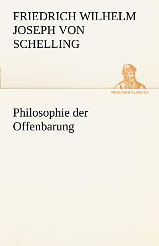 9783842414341: Philosophie der Offenbarung (TREDITION CLASSICS) (German Edition)