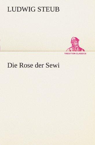 9783842414723: Die Rose der Sewi (TREDITION CLASSICS) (German Edition)