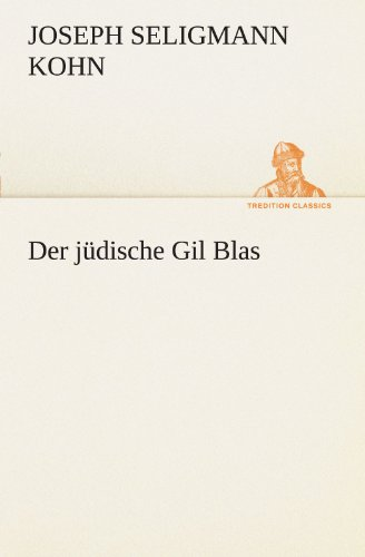 Der jüdische Gil Blas TREDITION CLASSICS German Edition: Joseph Seligmann Kohn