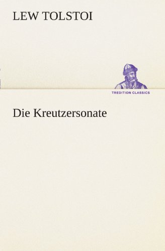 9783842414891: Die Kreutzersonate (TREDITION CLASSICS) (German Edition)