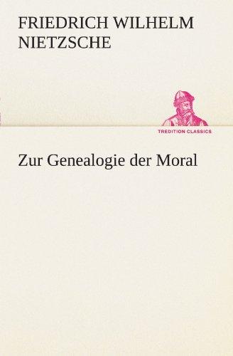Zur Genealogie der Moral (TREDITION CLASSICS) (German Edition) (3842415001) by Friedrich Wilhelm Nietzsche