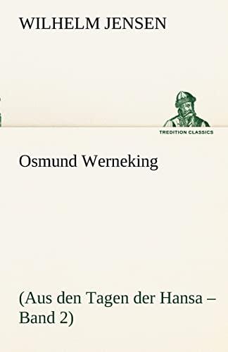 Osmund Werneking Aus den Tagen der Hansa: Wilhelm Jensen