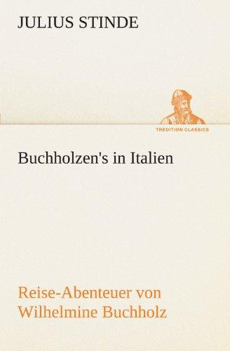 Buchholzen's in Italien (TREDITION CLASSICS): Stinde, Julius