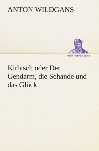 9783842415614: Kirbisch oder Der Gendarm, die Schande und das Glück (TREDITION CLASSICS)