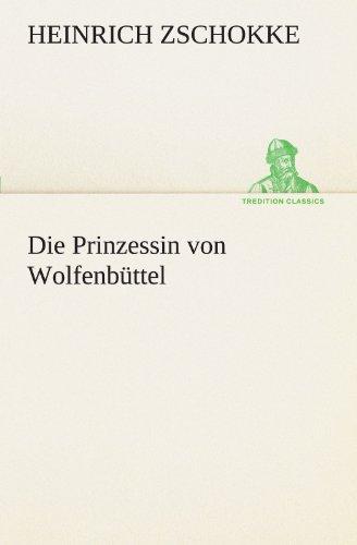 9783842415669: Die Prinzessin von Wolfenbüttel (TREDITION CLASSICS)