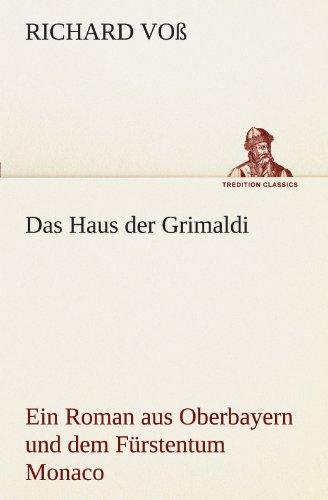 Das Haus der Grimaldi Ein Roman aus Oberbayern und dem Fürstentum Monaco TREDITION ...
