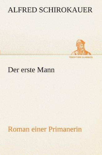 9783842415713: Der erste Mann: Roman einer Primanerin (TREDITION CLASSICS) (German Edition)