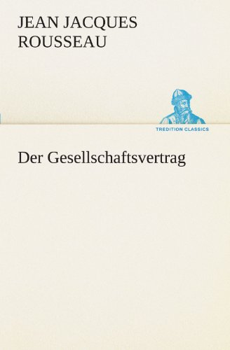 9783842415829: Der Gesellschaftsvertrag (TREDITION CLASSICS) (German Edition)