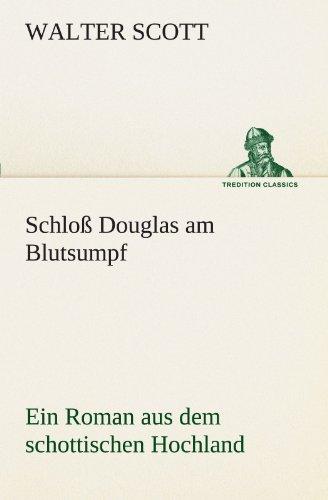 9783842416406: Schloß Douglas am Blutsumpf: Ein Roman aus dem schottischen Hochland (TREDITION CLASSICS)