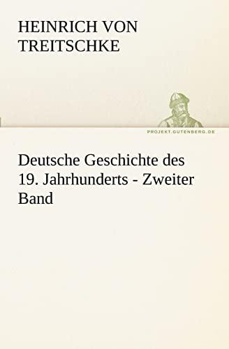 Deutsche Geschichte des 19. Jahrhunderts - Zweiter Band TREDITION CLASSICS German Edition: Heinrich...