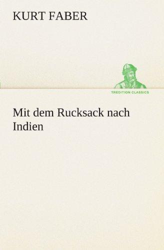 9783842416925: Mit dem Rucksack nach Indien (TREDITION CLASSICS)