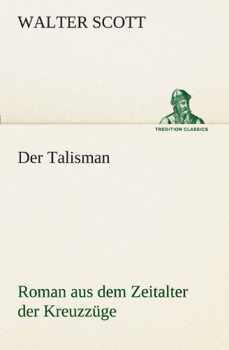 9783842417076: Der Talisman: Roman aus dem Zeitalter der Kreuzzüge. (TREDITION CLASSICS) (German Edition)