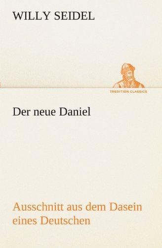 9783842417342: Der neue Daniel: Ausschnitt aus dem Dasein eines Deutschen (TREDITION CLASSICS) (German Edition)