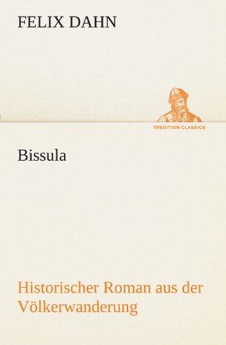 Bissula Historischer Roman aus der V: Felix Dahn