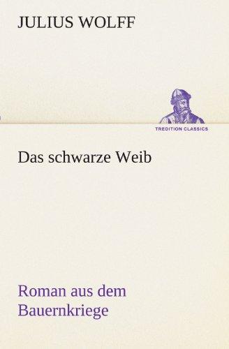 9783842418332: Das schwarze Weib: Roman aus dem Bauernkriege (TREDITION CLASSICS) (German Edition)