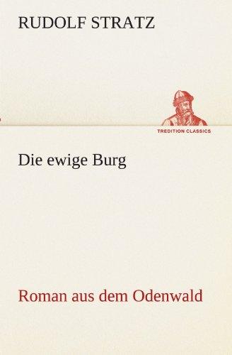 9783842418479: Die ewige Burg: Roman aus dem Odenwald (TREDITION CLASSICS) (German Edition)