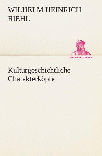 9783842418530: Kulturgeschichtliche Charakterköpfe (TREDITION CLASSICS) (German Edition)
