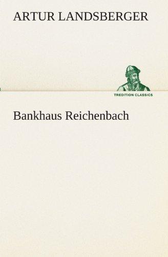 Bankhaus Reichenbach TREDITION CLASSICS German Edition: Artur Landsberger