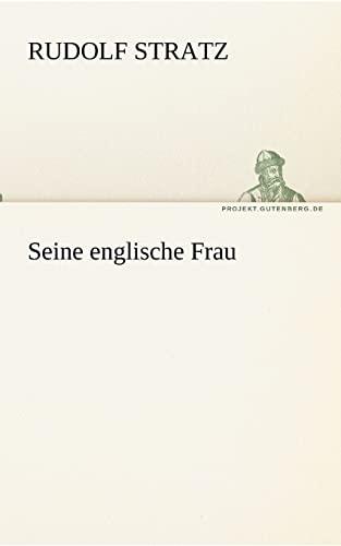 Seine englische Frau TREDITION CLASSICS German Edition: Rudolf Stratz