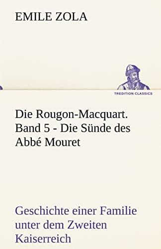 9783842420397: Die Rougon-Macquart. Band 5 - Die Sünde des Abbé Mouret: Geschichte einer Familie unter dem Zweiten Kaiserreich (TREDITION CLASSICS) (German Edition)