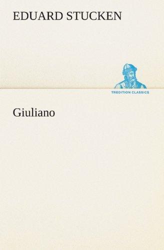Giuliano TREDITION CLASSICS German Edition: Eduard Stucken