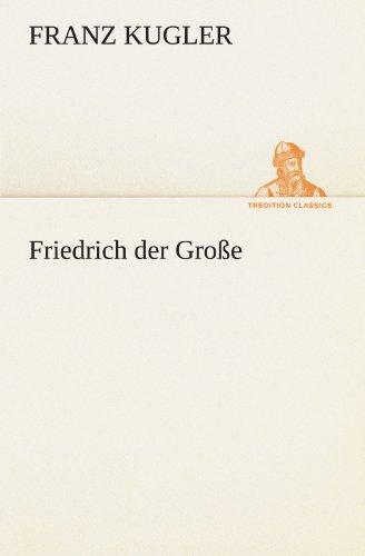 9783842420861: Friedrich der Große (TREDITION CLASSICS) (German Edition)