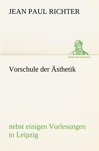 9783842421387: Vorschule Der Asthetik: nebst einigen Vorlesungen in Leipzig (TREDITION CLASSICS)