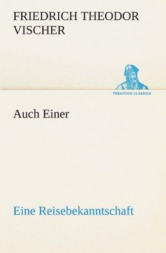9783842421431: Auch Einer: Eine Reisebekanntschaft (TREDITION CLASSICS) (German Edition)
