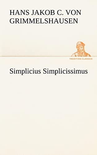 9783842421851: Simplicius Simplicissimus (TREDITION CLASSICS) (German Edition)