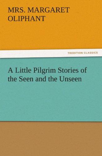 A Little Pilgrim Stories of the Seen: Mrs. Margaret Oliphant