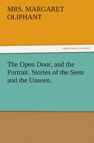 9783842424180: The Open Door, and the Portrait. Stories of the Seen and the Unseen. (TREDITION CLASSICS)