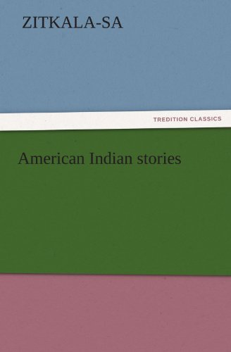9783842424944: American Indian stories (TREDITION CLASSICS)