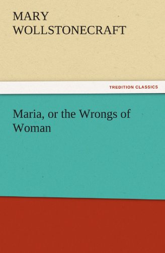 9783842426405: Maria, or the Wrongs of Woman (TREDITION CLASSICS)