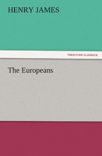 9783842426450: The Europeans (TREDITION CLASSICS)