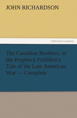 9783842427723: The Canadian Brothers, or the Prophecy Fulfilled a Tale of the Late American War — Complete (TREDITION CLASSICS)
