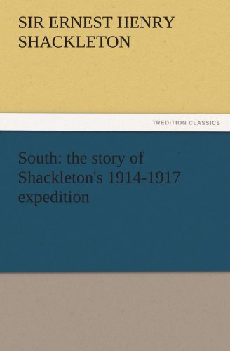9783842428096: South: The Story of Shackleton's 1914-1917 Expedition (TREDITION CLASSICS)