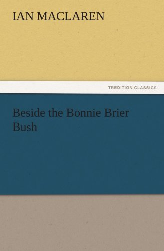 9783842429420: Beside the Bonnie Brier Bush (TREDITION CLASSICS)