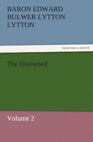 The Disowned Volume 2 TREDITION CLASSICS: Baron Edward Bulwer Lytton Lytton