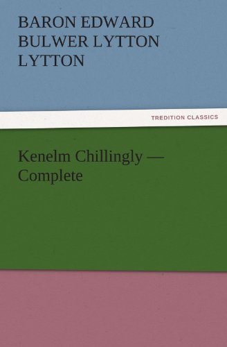 9783842430990: Kenelm Chillingly — Complete (TREDITION CLASSICS)