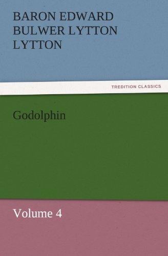 Godolphin Volume 4 TREDITION CLASSICS: Baron Edward Bulwer Lytton Lytton