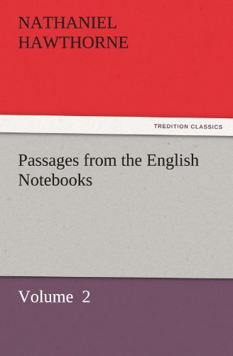 Passages from the English Notebooks Volume 2 TREDITION CLASSICS