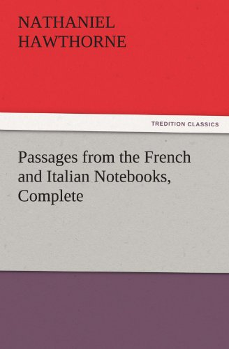 9783842432208: Passages from the French and Italian Notebooks, Complete (TREDITION CLASSICS)