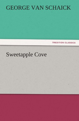Sweetapple Cove TREDITION CLASSICS: George Van Schaick