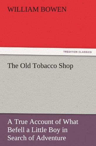 9783842435919: The Old Tobacco Shop: A True Account of What Befell a Little Boy in Search of Adventure (TREDITION CLASSICS)