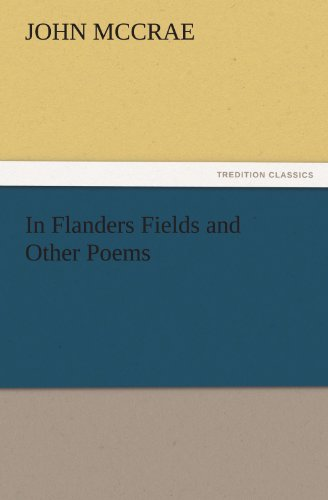 In Flanders Fields and Other Poems TREDITION CLASSICS: John McCrae