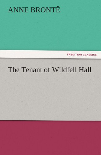 The Tenant of Wildfell Hall: Anne Bront