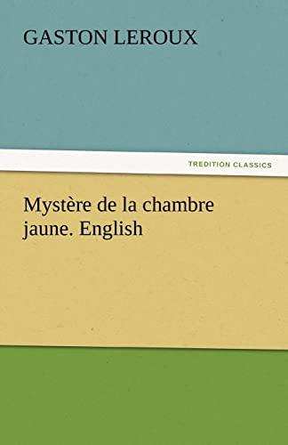 9783842440593: Mystère de la chambre jaune. English (TREDITION CLASSICS)